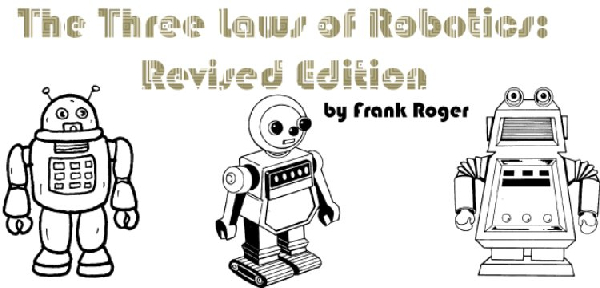 The Three Laws Of Robotics Revised Edition